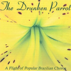 The Drunken Parrot, a Flight of Popular Brazilian Choros